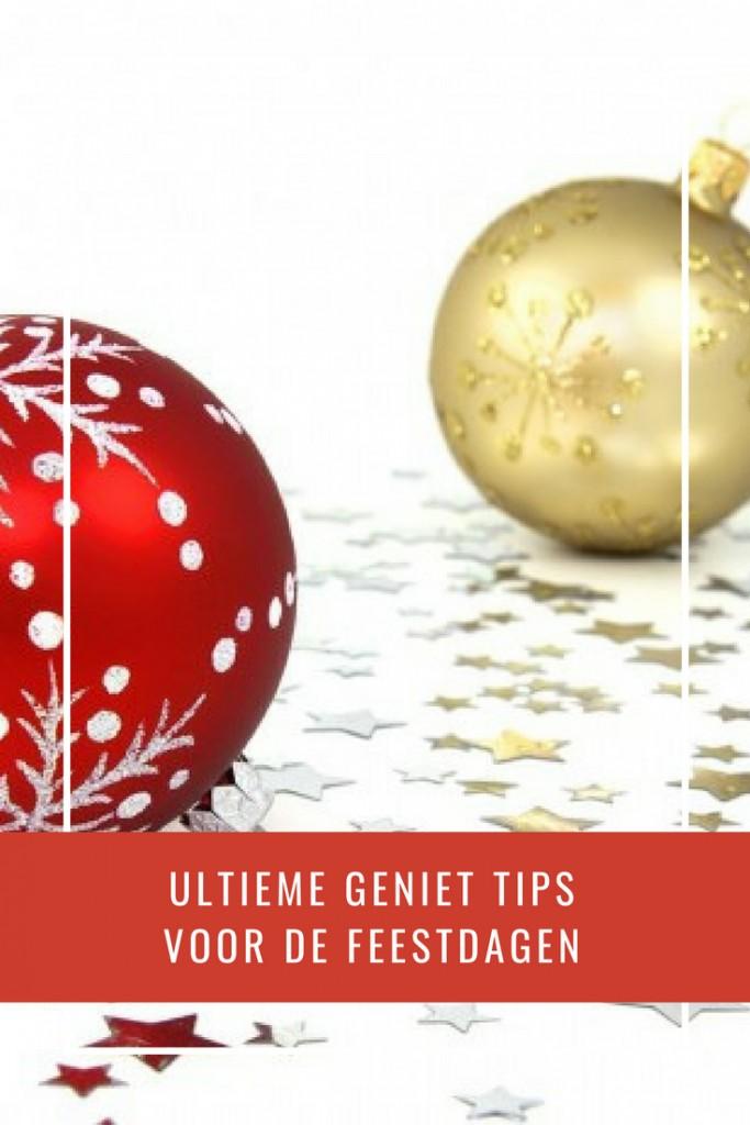 ultieme geniet tips voor de feestdagen
